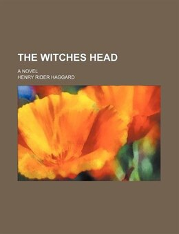 Book The Witches Head; A Novel by Henry Rider Haggard
