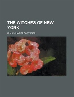 Book The Witches of New York by Q. K. Philander Doesticks