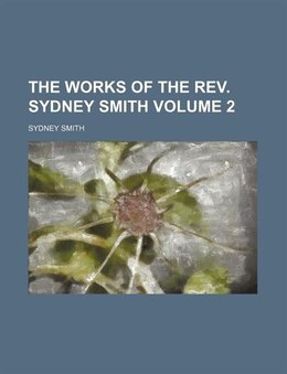Book The Works Of The Rev. Sydney Smith (volume 2) by Sydney Smith