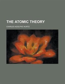 Book The atomic theory by Charles Adolphe Wurtz