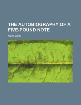 Book The autobiography of a five-pound note by Annie Webb