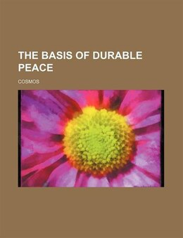 Book The basis of durable peace by Nicholas Murray Cosmos