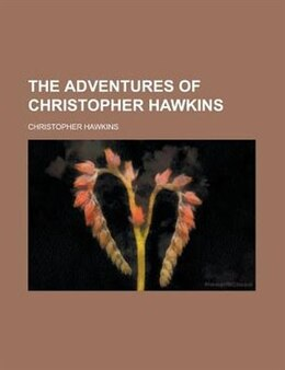 Book The adventures of Christopher Hawkins by Christopher Hawkins