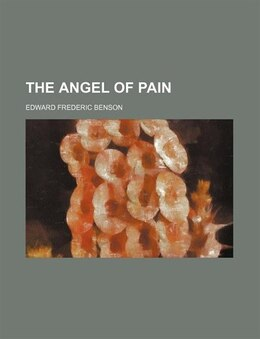 Book The angel of pain by Edward Frederic Benson