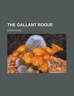 Book The gallant rogue by Burton Kline