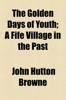 Book The golden days of youth by John Hutton Browne
