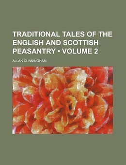Book Traditional Tales Of The English And Scottish Peasantry (volume 2) by Allan Cunningham