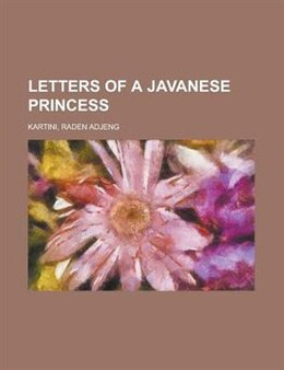 Book Letters of a Javanese princess by Kartini