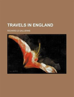 Book Travels in England by Richard Le Gallienne