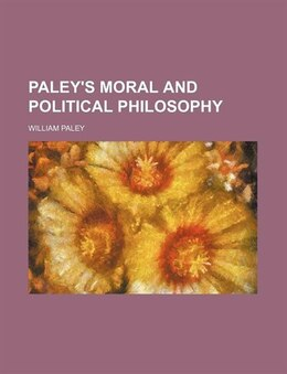Book Paley's Moral And Political Philosophy by William Paley