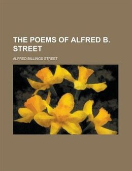 Book The Poems of Alfred B. Street by Alfred Billings Street