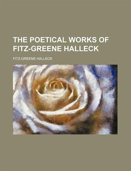 Book The Poetical Works of Fitz-Greene Halleck by Fitz-greene Halleck