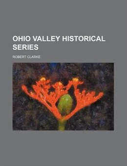Book Ohio Valley Historical Series by Robert Clarke