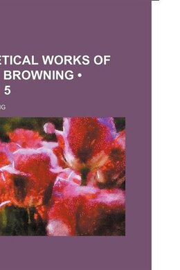Book The Poetical Works of Robert Browning (v. 5) by Robert Browning