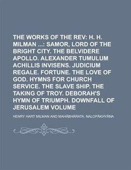 Book The Poetical Works Of The Rev Volume 2: H. H. Milman ... by Henry Hart Milman