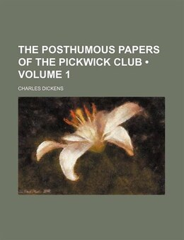 Book The Posthumous Papers Of The Pickwick Club (volume 1) by Charles Dickens