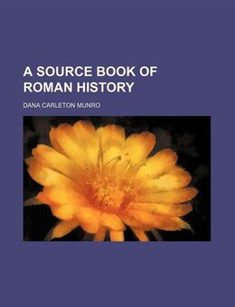 Book A Source Book of Roman History by Dana Carleton Munro