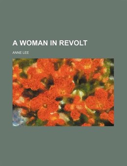Book A Woman in Revolt by Anne Lee