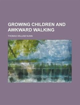Book Growing Children and Awkward Walking by Thomas William Nunn