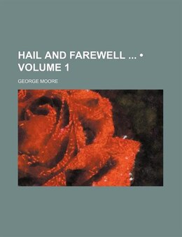 Book Hail And Farewell (volume 1) by George Moore