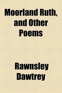 Book Moorland Ruth by Rawnsley Dawtrey