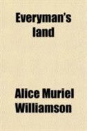 Book Everyman's land by Alice Muriel Williamson