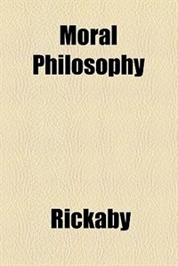 Book Moral philosophy by Joseph Rickaby