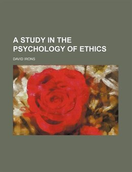 Book Study in the psychology of ethics by David Irons