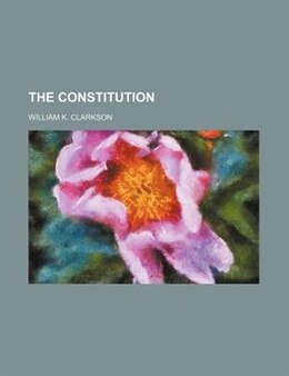 Book The Constitution by William K. Clarkson