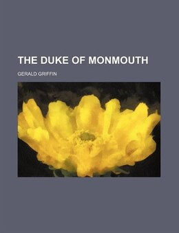 Book The Duke of Monmouth by Gerald Griffin