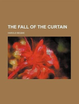 Book The Fall of the Curtain by Harold Begbie