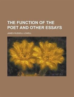 Book The Function of the Poet and Other Essays by James Russell Lowell