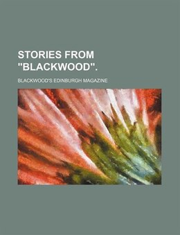 "Book Stories from ""Blackwood"". by Blackwood's Edinburgh Magazine"