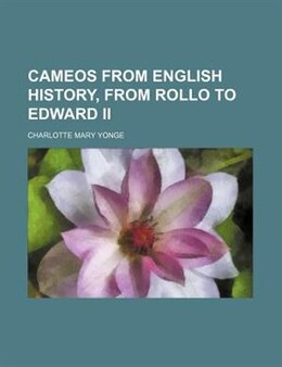 Book Cameos from English history by Charlotte Mary Yonge