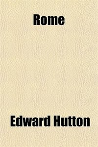 Book Rome by Edward Hutton