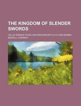 Book The Kingdom of Slender Swords by Hallie Erminie Rives