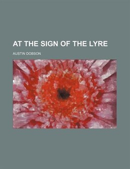 Book At the Sign of the Lyre by Austin Dobson