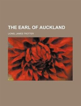 Book The Earl Of Auckland by Lionel James Trotter