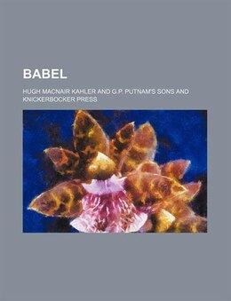 Book Babel by Hugh Macnair Kahler