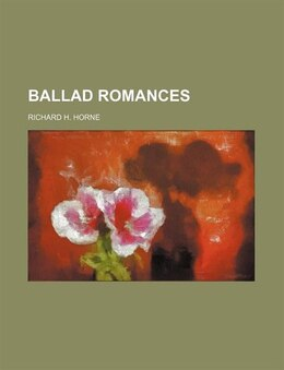 Book Ballad Romances by Richard H. Horne