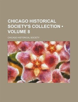 Book Chicago Historical Society's Collection (volume 8) by Chicago Historical Society