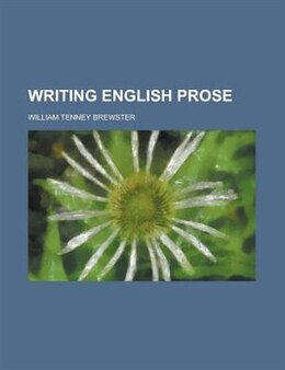 Book Writing English Prose by William Tenney Brewster