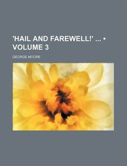 Book 'hail And Farewell!' (volume 3) by George Moore