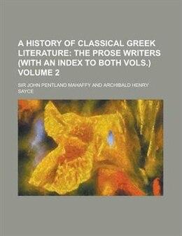 Book A History Of Classical Greek Literature Volume 2 by Sir John Pentland Mahaffy