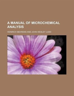 Book A Manual of Microchemical Analysis by Heinrich Behrens