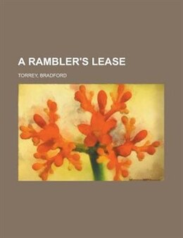 Book A Rambler's Lease by Bradford Torrey