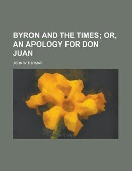 Book Byron And The Times by John W Thomas
