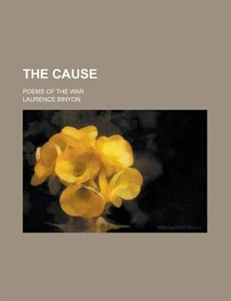 Book The Cause; Poems Of The War by Laurence Binyon