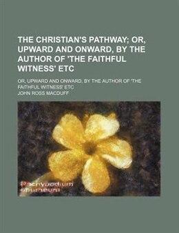 Book The Christian's pathway by John Ross MacDuff
