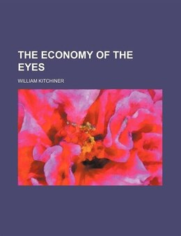 Book The Economy of the Eyes by William Kitchiner